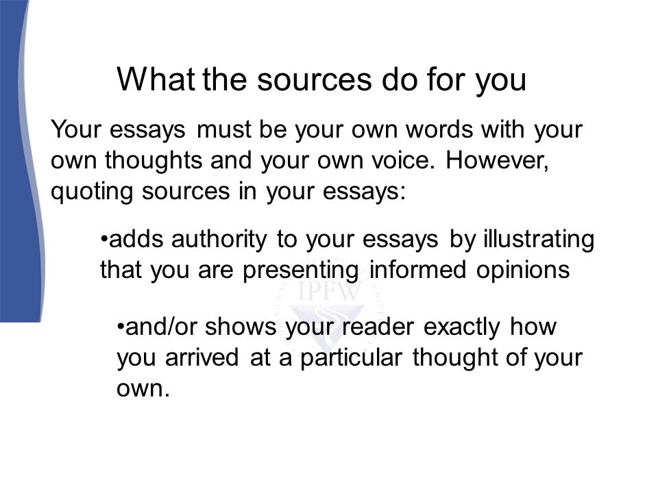 In fact, college essays are usually comprised of three components: your own thoughts about something you have read or an issue you are studying quotes from your textbook/reading/assignment quotes from outside sources