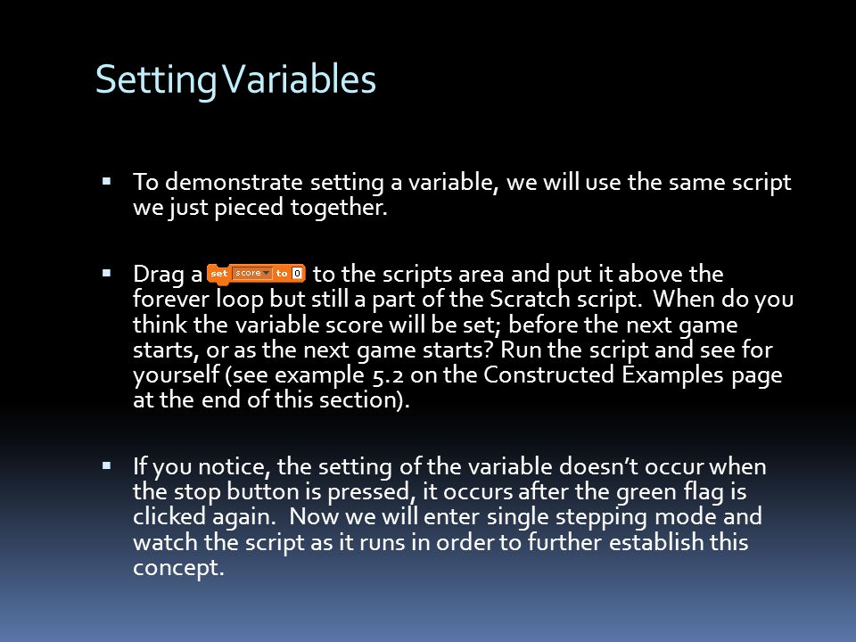 Setting Variables To demonstrate setting a variable, we will use the same script we just pieced together.