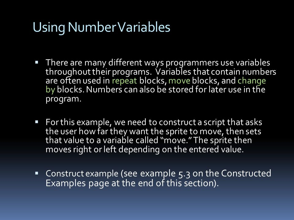 Using Number Variables There are many different ways programmers use variables throughout their programs.
