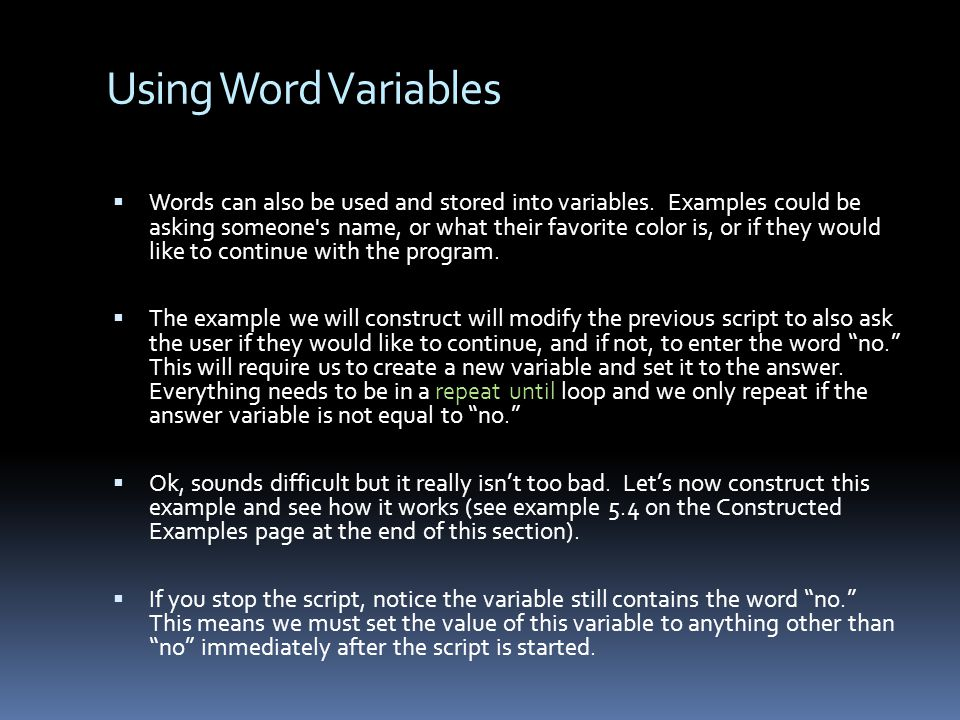 Using Word Variables Words can also be used and stored into variables.