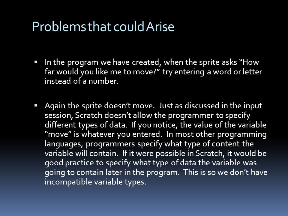 Problems that could Arise In the program we have created, when the sprite asks How far would you like me to move.