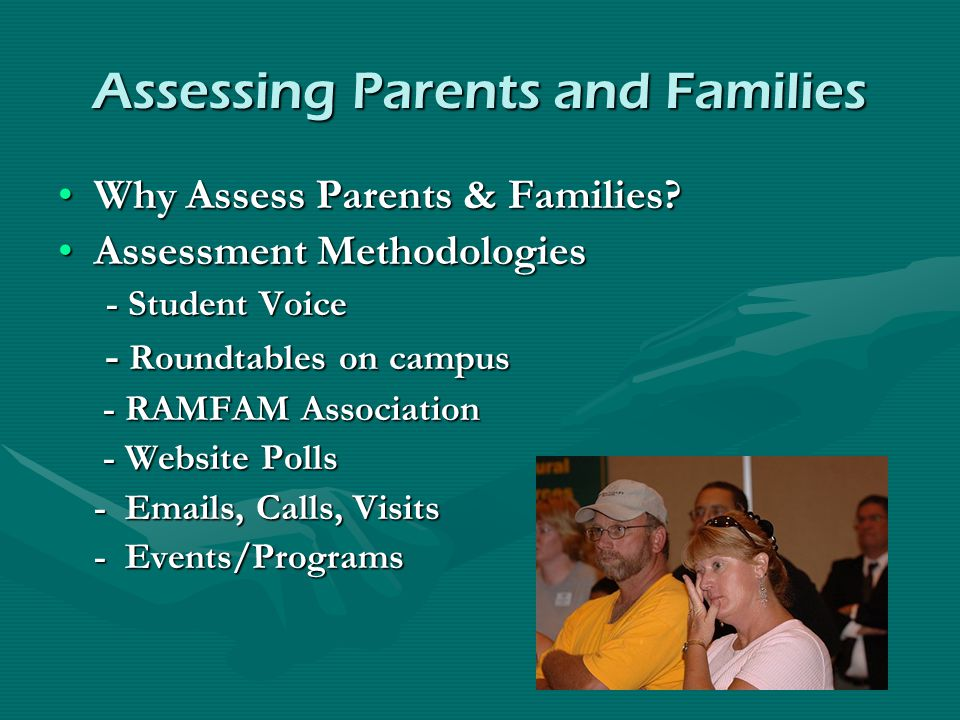 Assessing Parents and Families Why Assess Parents & Families?Why Assess Parents & Families? Assessment MethodologiesAssessment Methodologies - Student