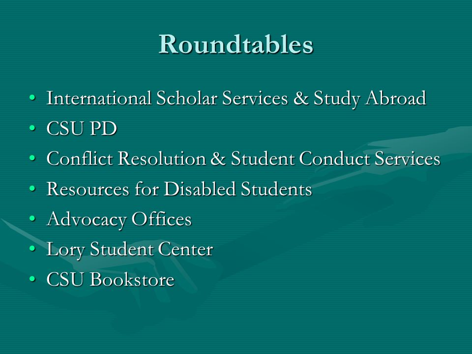 Roundtables International Scholar Services & Study AbroadInternational Scholar Services & Study Abroad CSU PDCSU PD Conflict Resolution & Student Cond