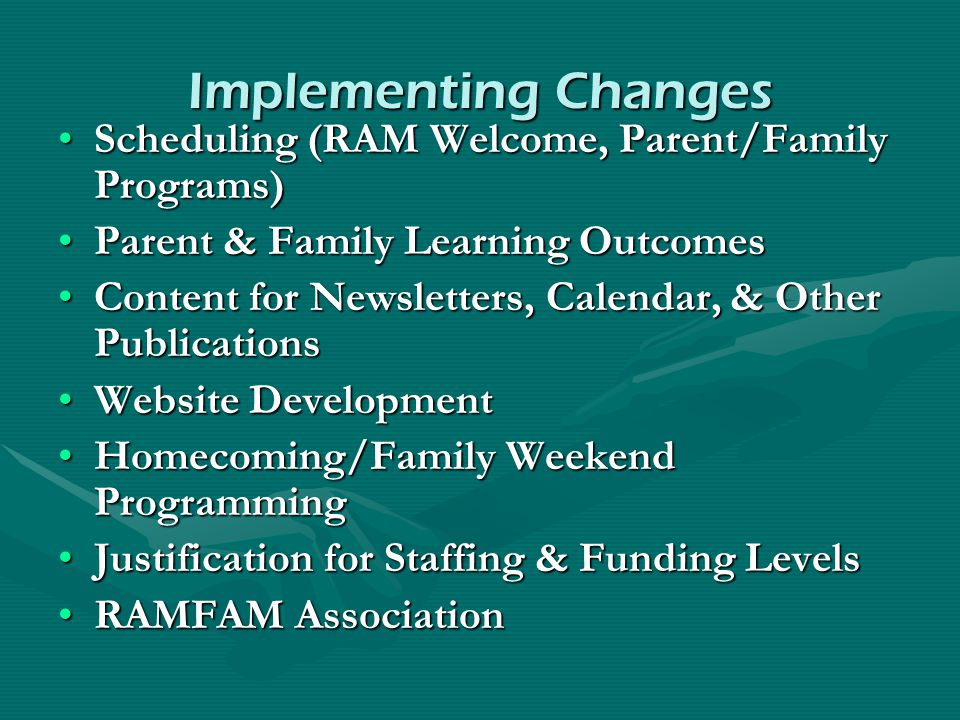 Implementing Changes Scheduling (RAM Welcome, Parent/Family Programs)Scheduling (RAM Welcome, Parent/Family Programs) Parent & Family Learning Outcome