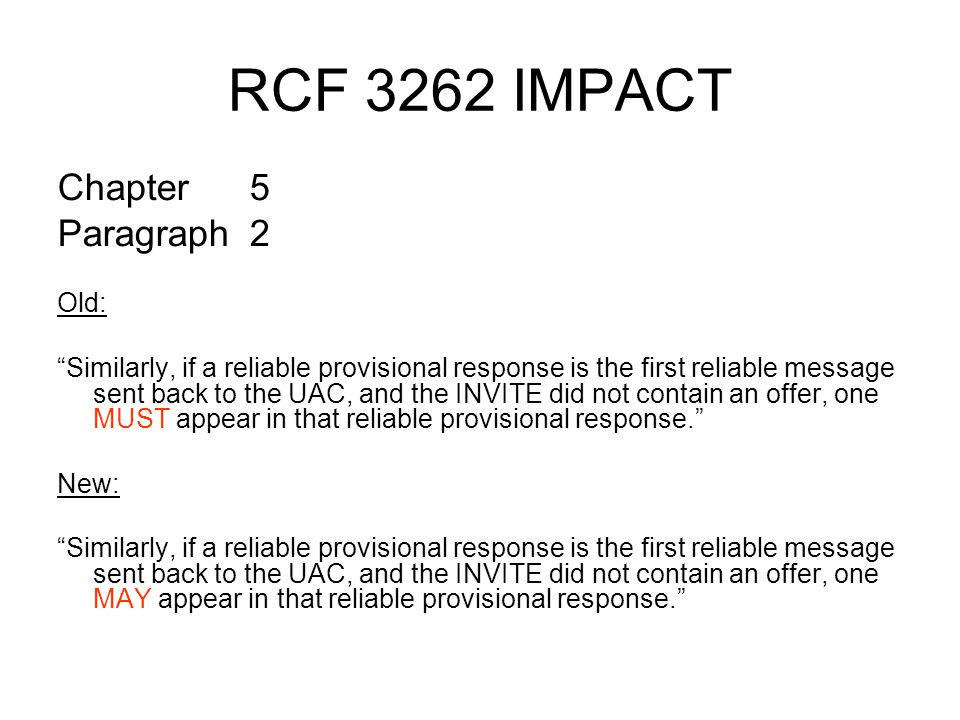 RCF 3262 IMPACT Chapter5 Paragraph2 Old: Similarly, if a reliable provisional response is the first reliable message sent back to the UAC, and the INV