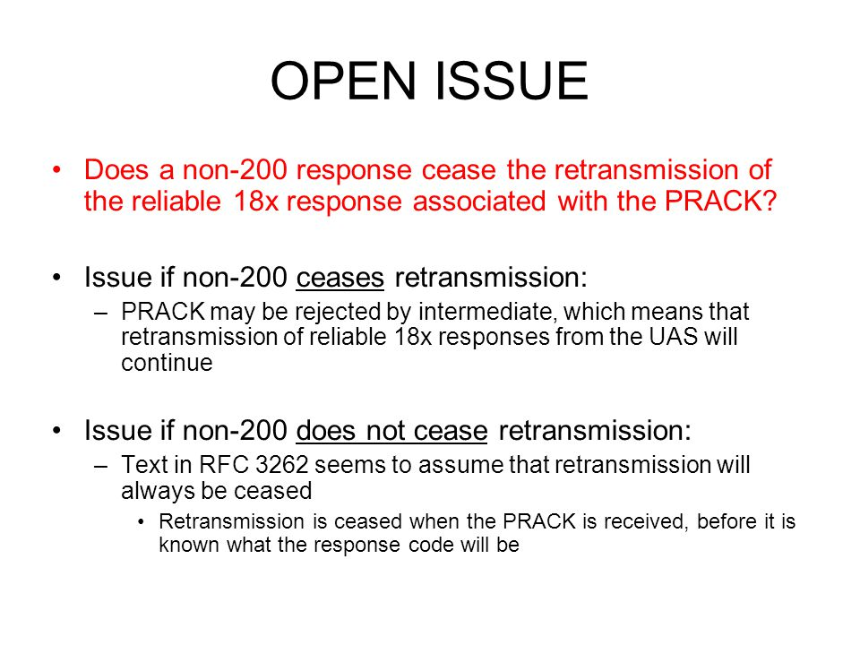 OPEN ISSUE Does a non-200 response cease the retransmission of the reliable 18x response associated with the PRACK.