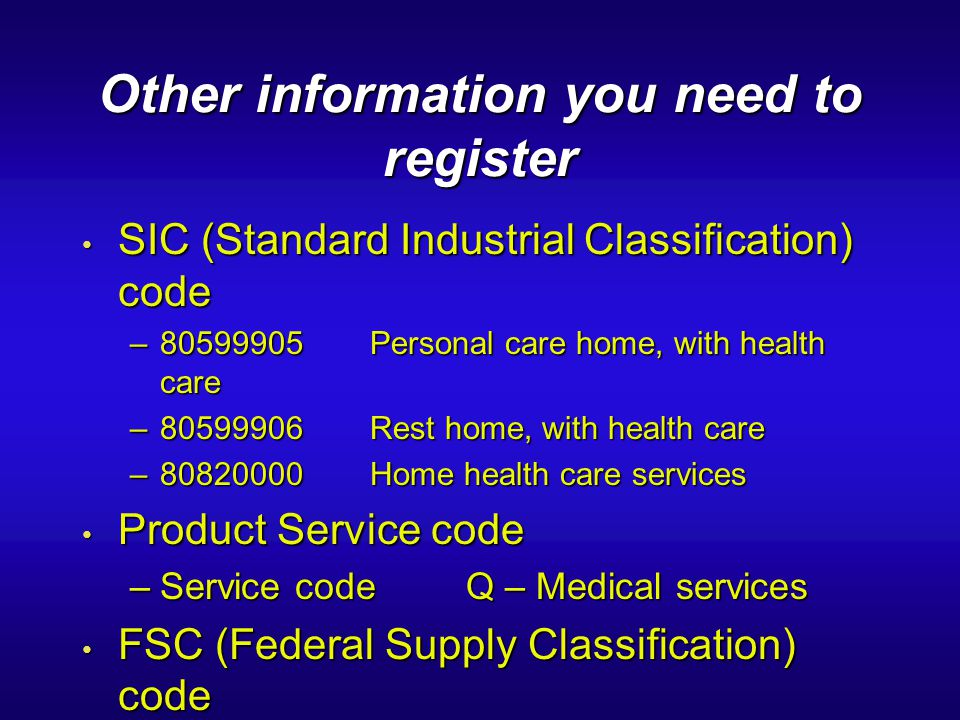 Other information you need to register SIC (Standard Industrial Classification) code SIC (Standard Industrial Classification) code –80599905Personal c