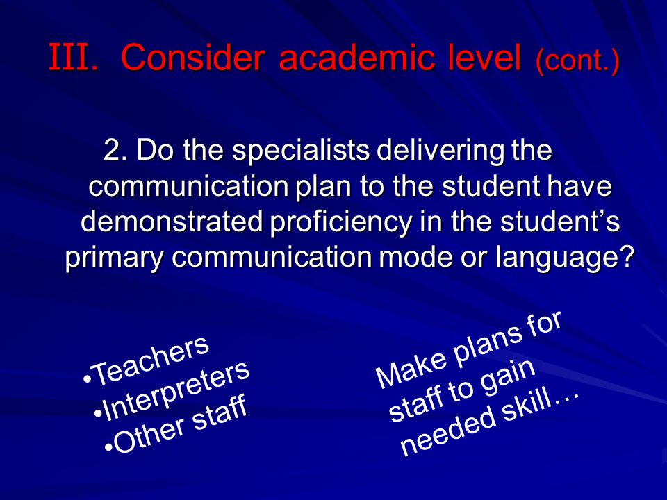 2. Do the specialists delivering the communication plan to the student have demonstrated proficiency in the students primary communication mode or lan
