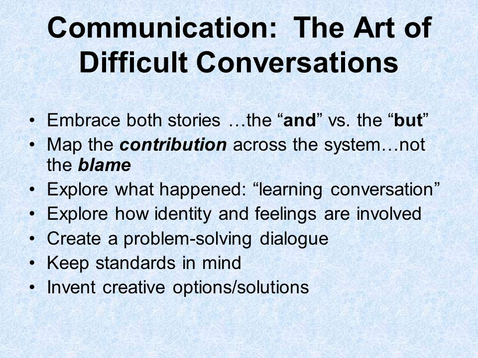 Communication: The Art of Difficult Conversations Embrace both stories …the and vs.