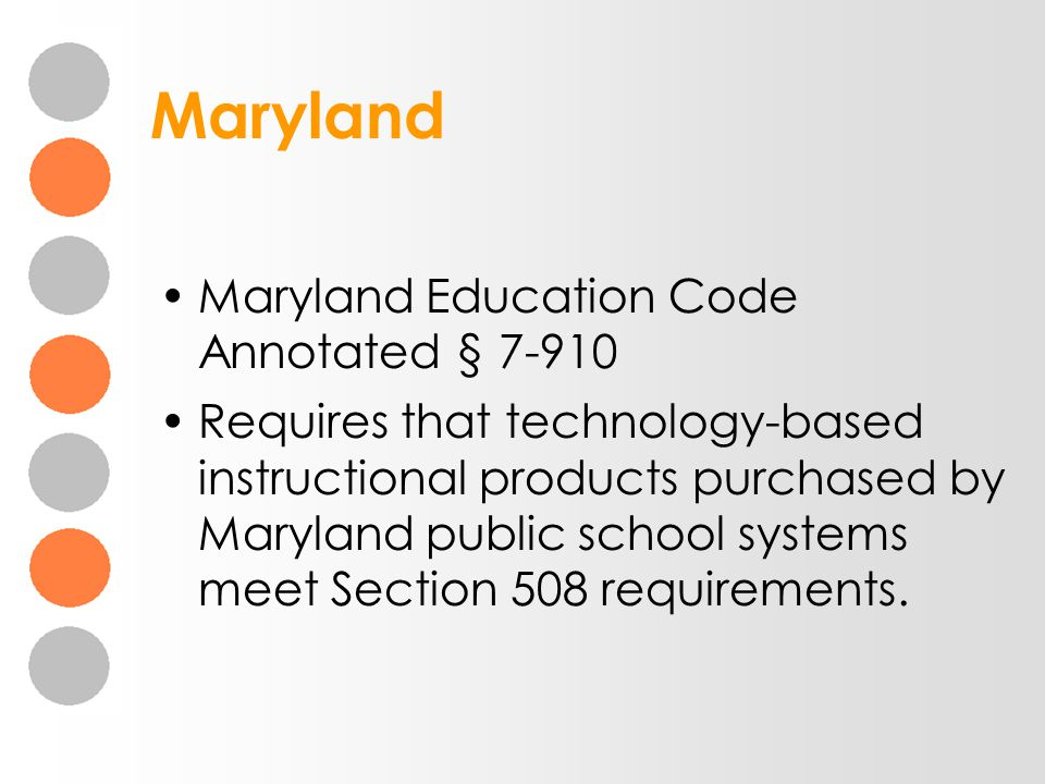 Maryland Maryland Education Code Annotated § 7-910 Requires that technology-based instructional products purchased by Maryland public school systems m