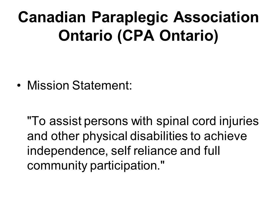 Canadian Paraplegic Association Ontario (CPA Ontario) Mission Statement: