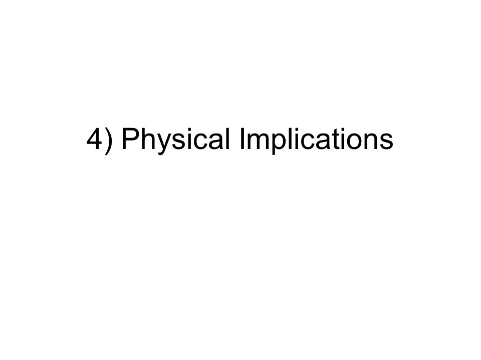 4) Physical Implications