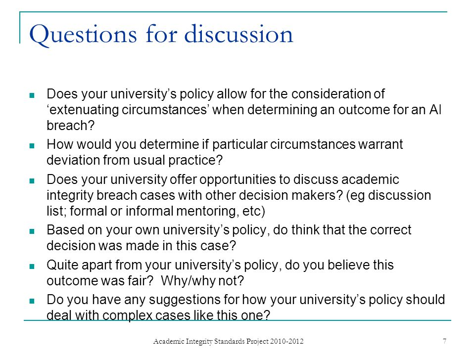 Questions for discussion Does your universitys policy allow for the consideration of extenuating circumstances when determining an outcome for an AI breach.