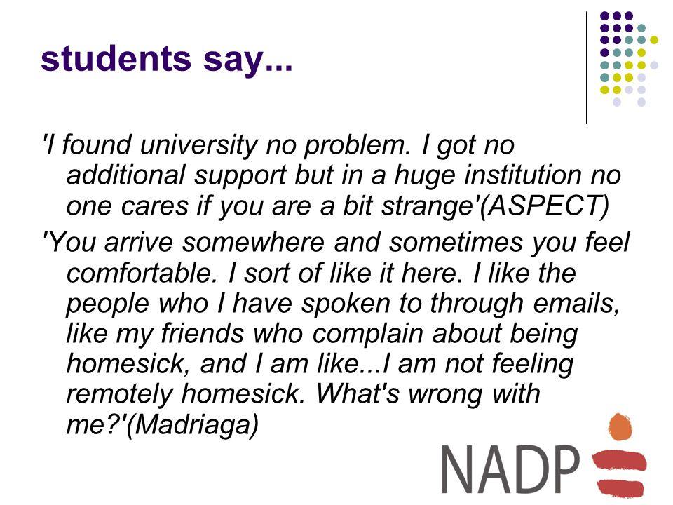 students say... I found university no problem.