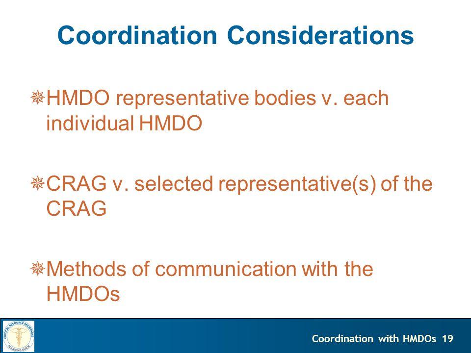 19Coordination with HMDOs Coordination Considerations HMDO representative bodies v.