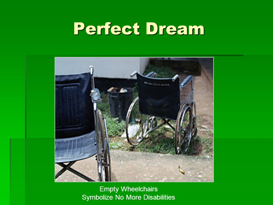 Perfect Dream Empty Wheelchairs Symbolize No More Disabilities