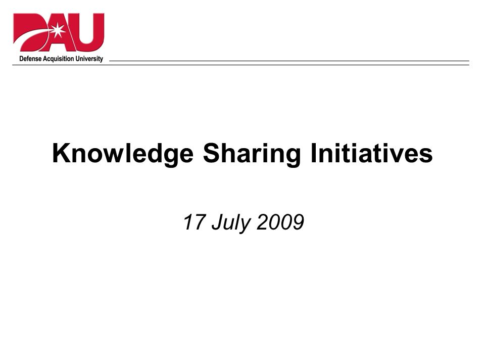 Knowledge Sharing Initiatives 17 July 2009