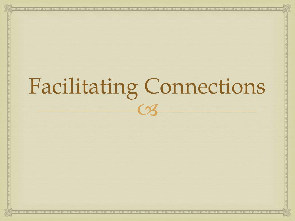 Facilitating Connections
