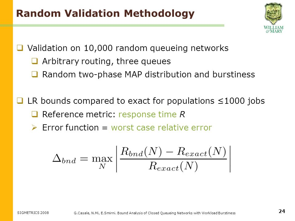 Random Validation Methodology G.Casale, N.Mi, E.Smirni.