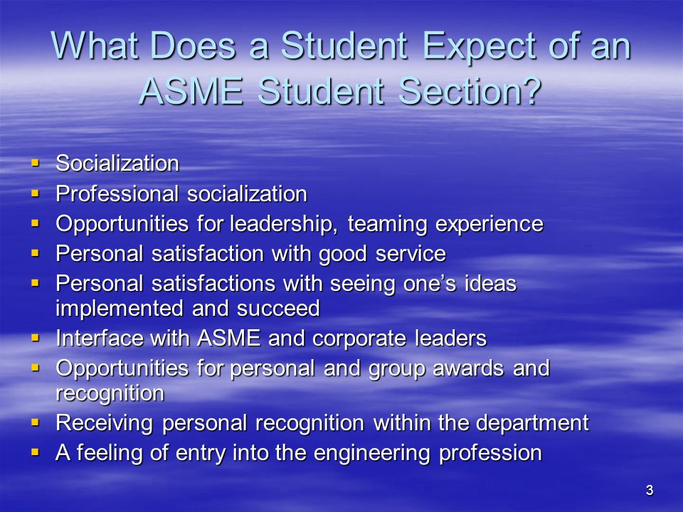 3 What Does a Student Expect of an ASME Student Section.