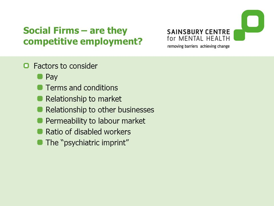 The effective social firm Offers good, healthy work in a competitive employment environment