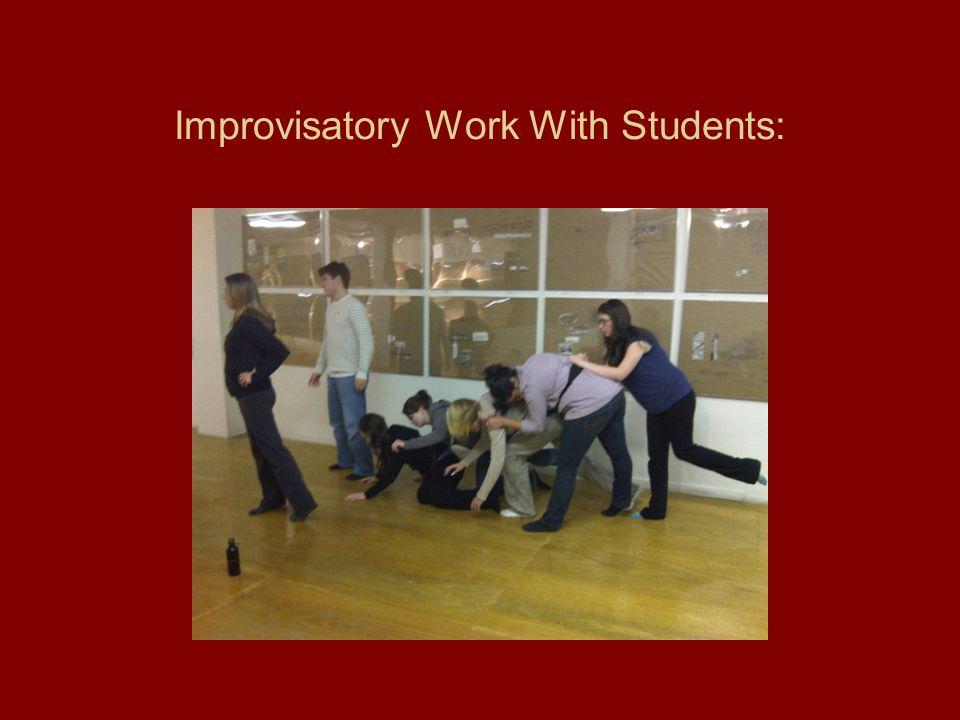 Improvisatory Work With Students:
