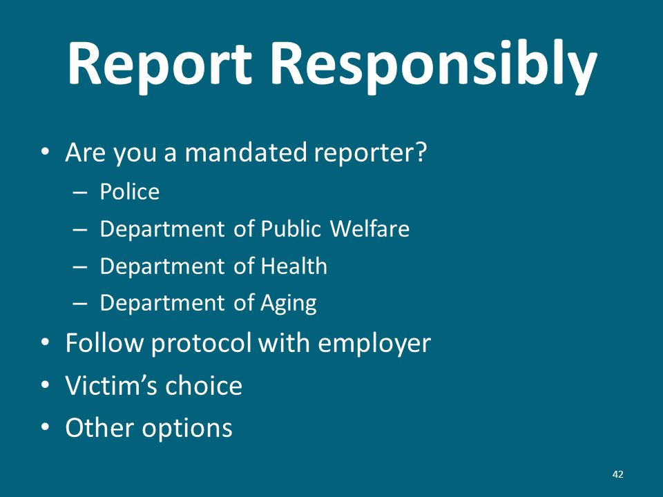 Report Responsibly Are you a mandated reporter.