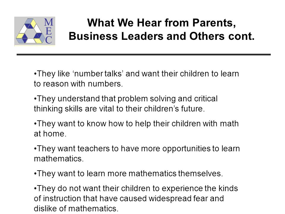 What We Hear from Parents, Business Leaders and Others cont.