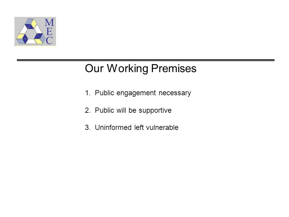 Our Working Premises 1. Public engagement necessary 2.