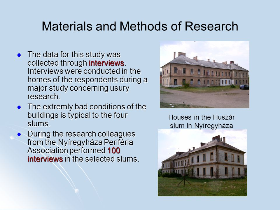 Materials and Methods of Research The data for this study was collected through interviews.
