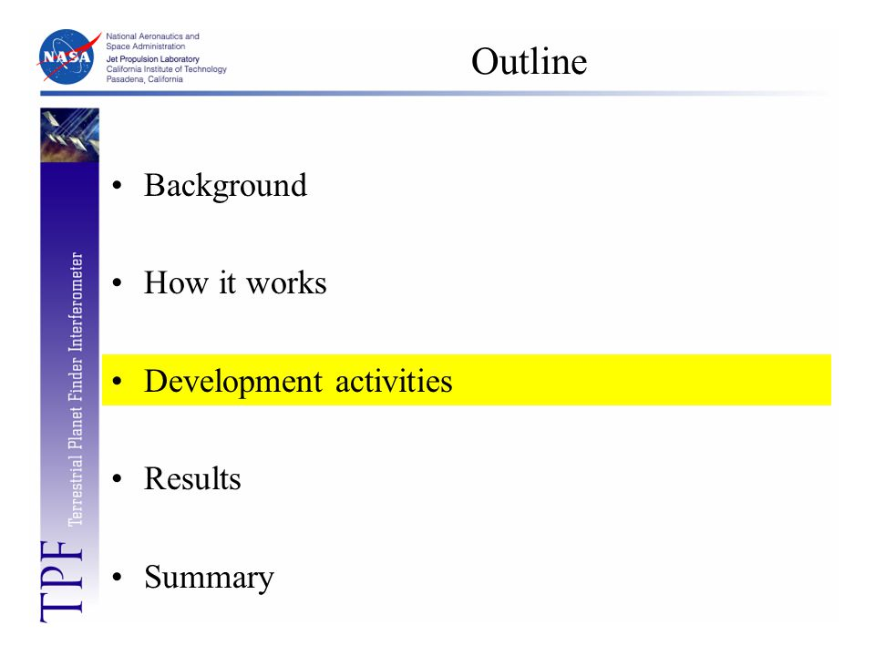 Outline Background How it works Development activities Results Summary