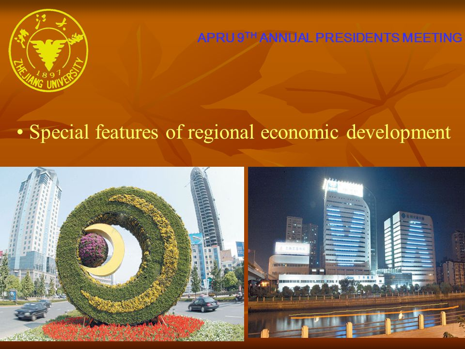 APRU 9 TH ANNUAL PRESIDENTS MEETING Special features of regional economic development