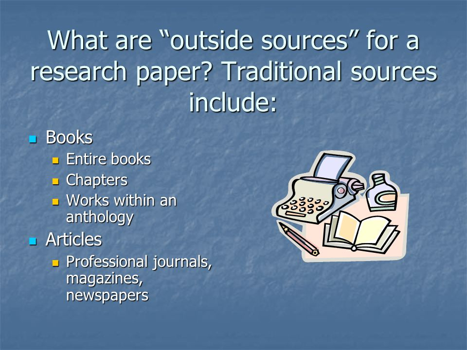 What are outside sources for a research paper.