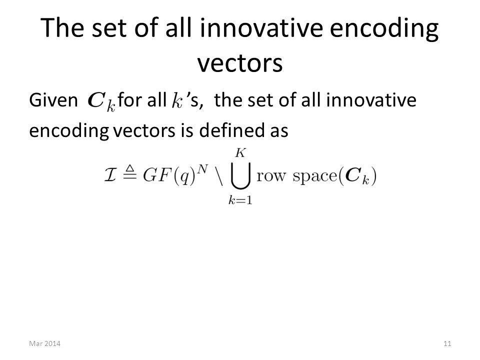 Given for all s, the set of all innovative encoding vectors is defined as 11Mar 2014 The set of all innovative encoding vectors