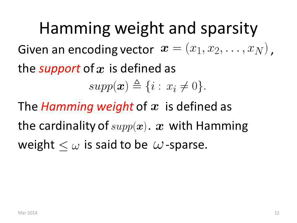 Given an encoding vector, the support of is defined as The Hamming weight of is defined as the cardinality of. with Hamming weight is said to be -spar