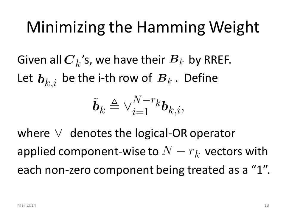 Minimizing the Hamming Weight Given all s, we have their by RREF.