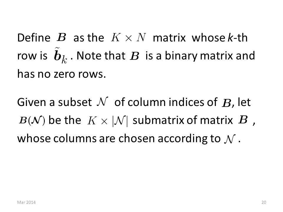 Define as the matrix whose k-th row is. Note that is a binary matrix and has no zero rows.
