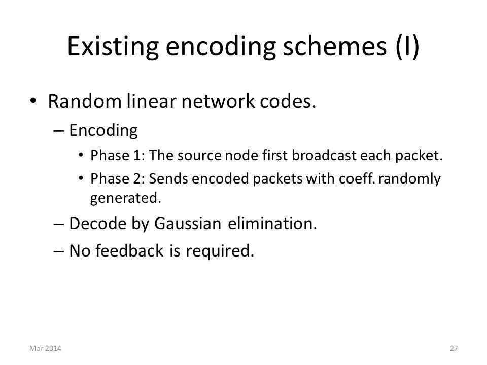 Existing encoding schemes (I) Random linear network codes.