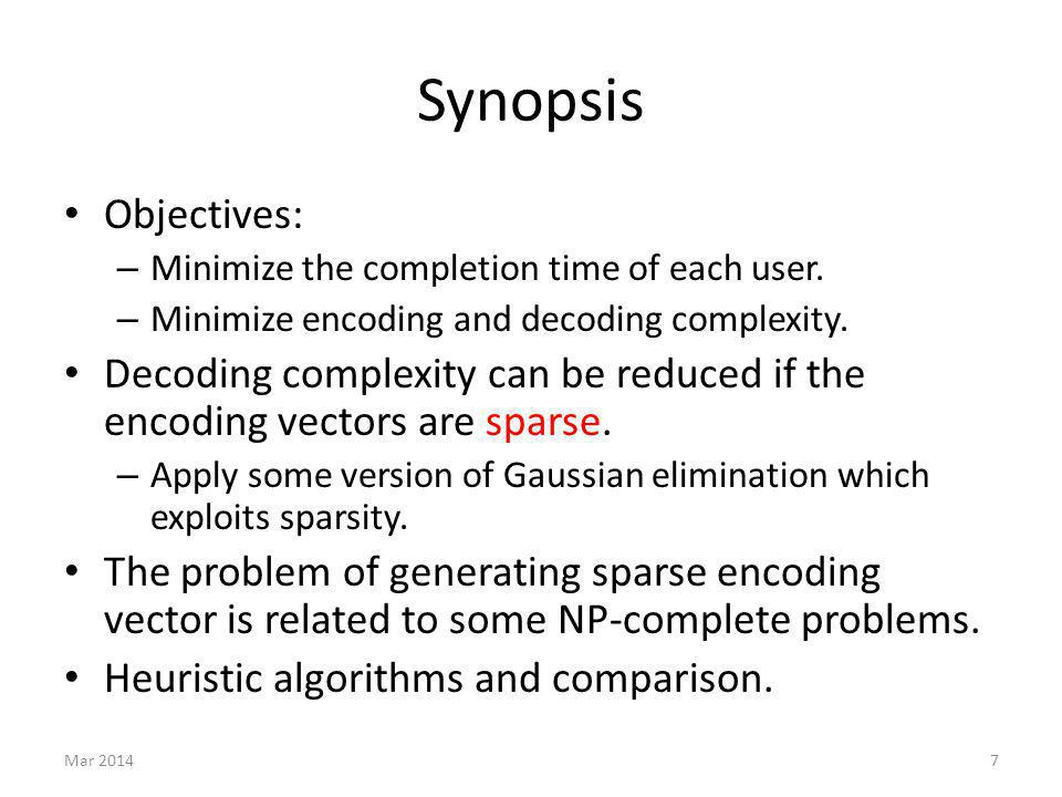 Synopsis Objectives: – Minimize the completion time of each user.