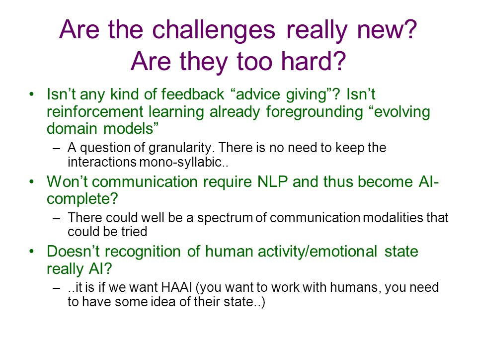 Are the challenges really new. Are they too hard.