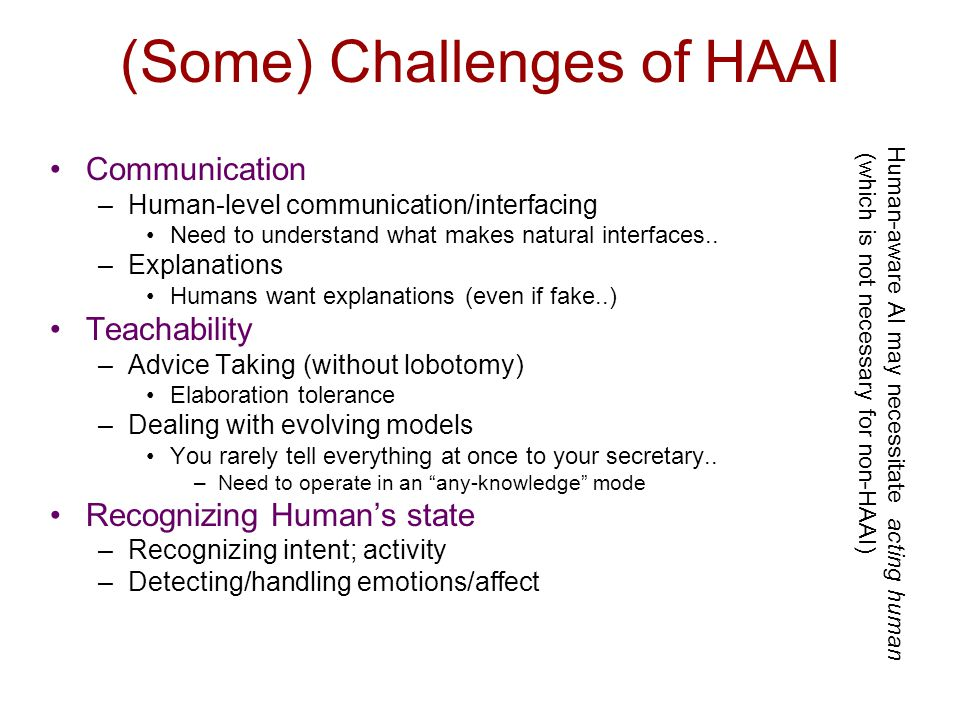 (Some) Challenges of HAAI Communication –Human-level communication/interfacing Need to understand what makes natural interfaces..