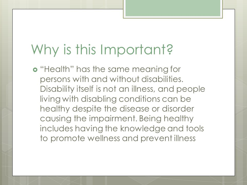 Why is this Important. Health has the same meaning for persons with and without disabilities.