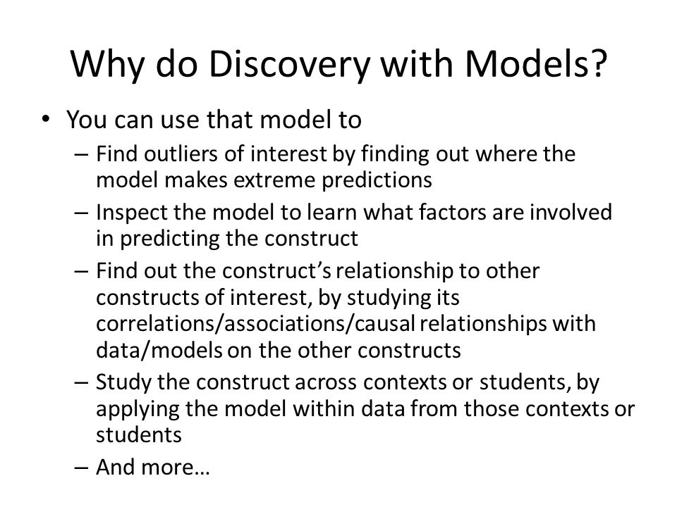 Why do Discovery with Models.