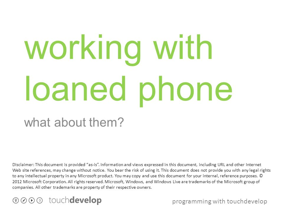 programming with touchdevelop working with loaned phone what about them.