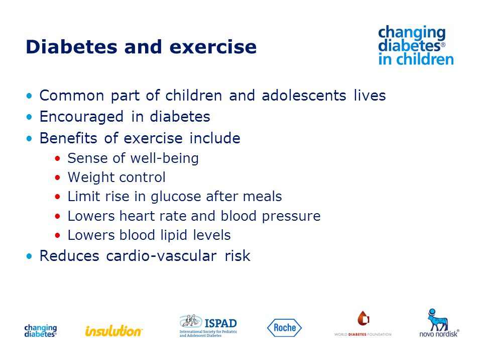 Diabetes and exercise Common part of children and adolescents lives Encouraged in diabetes Benefits of exercise include Sense of well-being Weight con