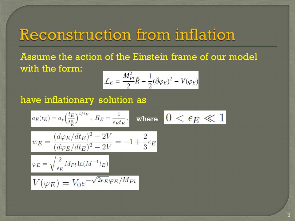 Assume the action of the Einstein frame of our model with the form: have inflationary solution as 7 where