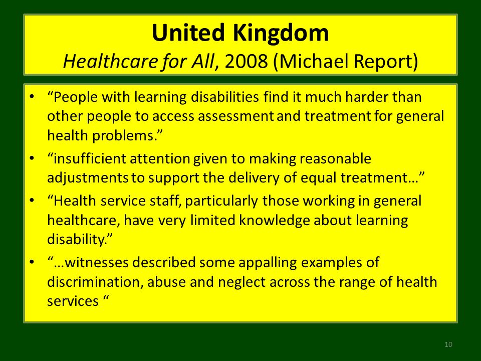 United Kingdom Healthcare for All, 2008 (Michael Report) People with learning disabilities find it much harder than other people to access assessment