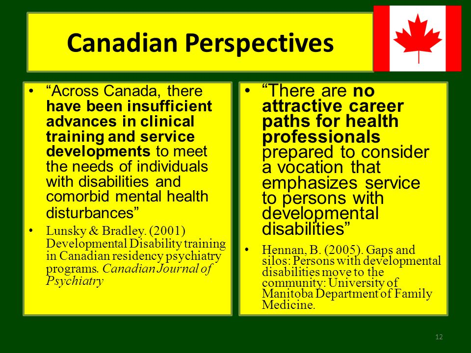 Canadian Perspectives Across Canada, there have been insufficient advances in clinical training and service developments to meet the needs of individu