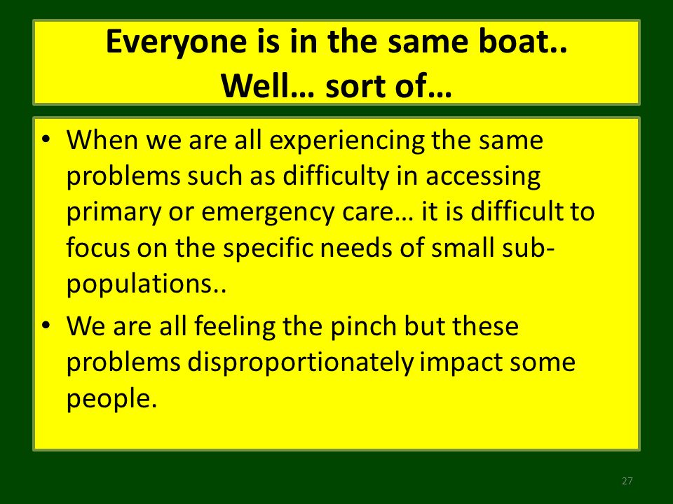 Everyone is in the same boat..