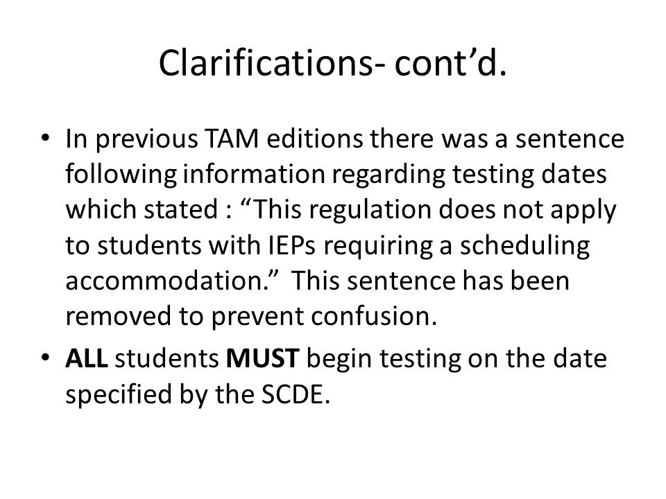 Clarifications- contd. In previous TAM editions there was a sentence following information regarding testing dates which stated : This regulation does